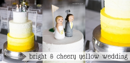 Bright & Cheery Yellow wedding {Nikki Meyer}